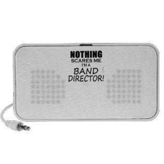 Nothing Scares Me, Band Director Travelling Speakers