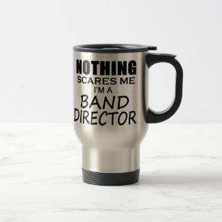 Nothing Scares Me, Band Director Travel Mug