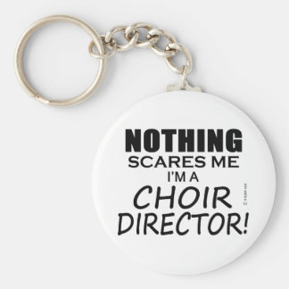 Nothing Scares Me Choir Director Basic Round Button Keychain