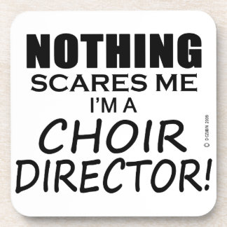 Nothing Scares Me Choir Director Coasters