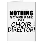 Nothing Scares Me Choir Director Greeting Card