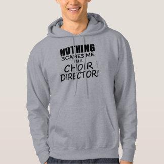 Nothing Scares Me Choir Director Hooded Sweatshirt