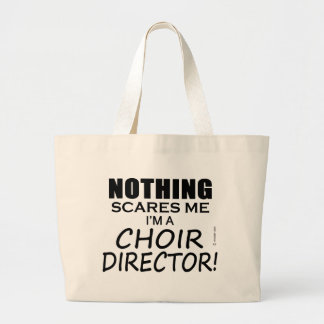 Nothing Scares Me Choir Director Jumbo Tote Bag