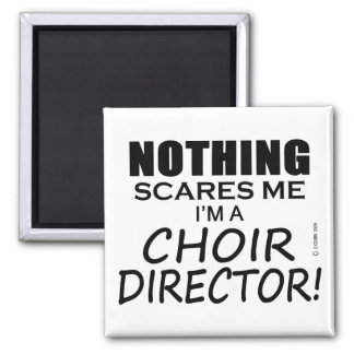 Nothing Scares Me Choir Director Magnet