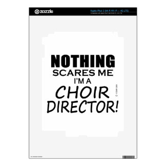 Nothing Scares Me Choir Director Skin For iPad 3