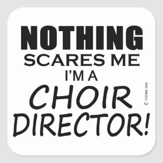 Nothing Scares Me Choir Director Square Sticker