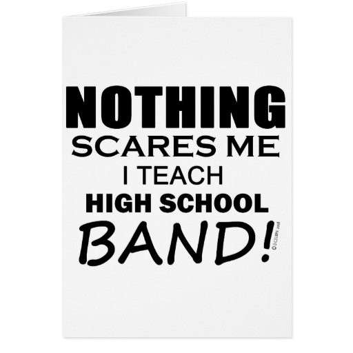 Nothing Scares Me High School Band Cards