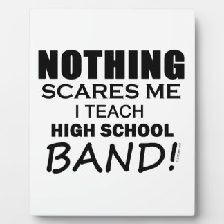 Nothing Scares Me! High School Band Photo Plaques