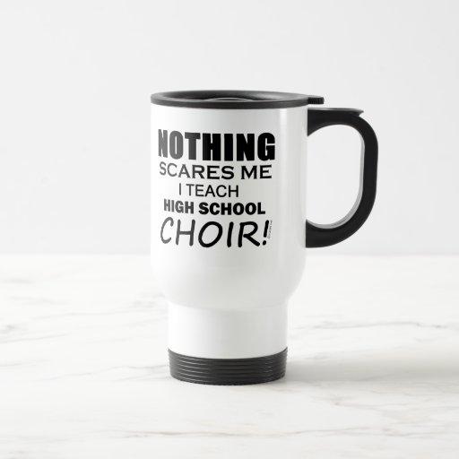Nothing Scares Me High School Choir copy Coffee Mugs
