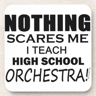 Nothing Scares Me High School Orchestra Coaster