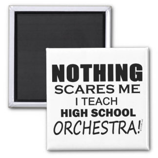 Nothing Scares Me High School Orchestra Magnet
