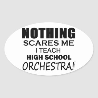 Nothing Scares Me High School Orchestra Oval Sticker