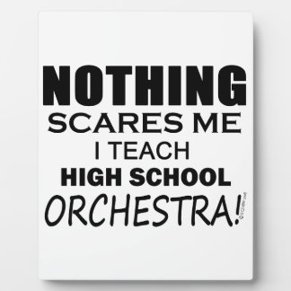 Nothing Scares Me High School Orchestra Plaque