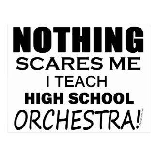 Nothing Scares Me High School Orchestra Postcard