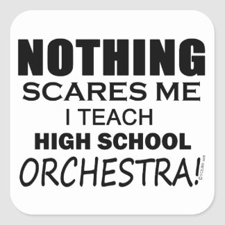 Nothing Scares Me High School Orchestra Square Sticker