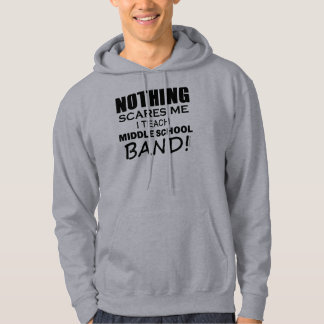 Nothing Scares Me Middle School Band Hoodie