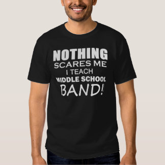 Nothing Scares Me Middle School Band Tee Shirt