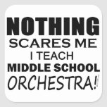 Nothing Scares Me Middle School Orchestra Square Sticker