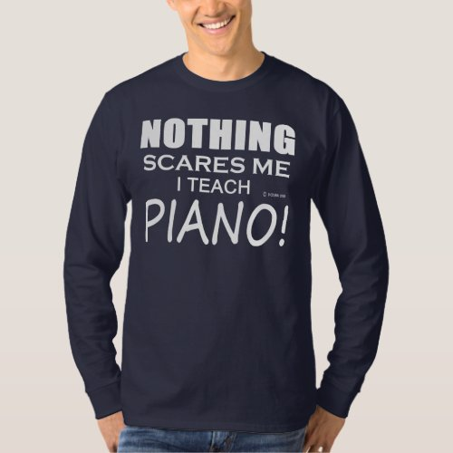 Nothing Scares Me Piano T_Shirt