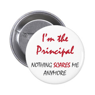 Nothing Scares Principal Pinback Button
