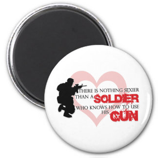 Nothing Sexier than a Soldier.. Magnet
