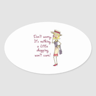 NOTHING SHOPPING WONT CURE OVAL STICKER