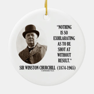Nothing So Exhilarating As To Be Shot At Churchill Double-Sided Ceramic Round Christmas Ornament