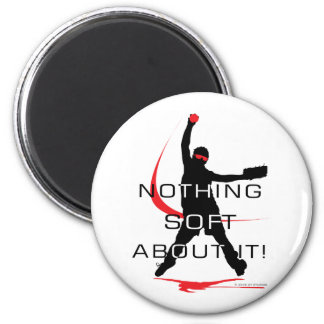 Nothing soft 2 inch round magnet