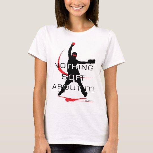 Nothing soft Red Softball T-Shirt