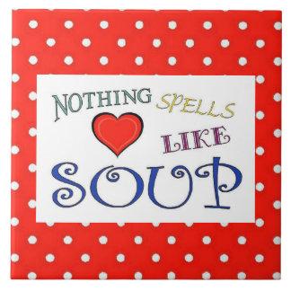 Nothing Spells Love Like Soup Tile