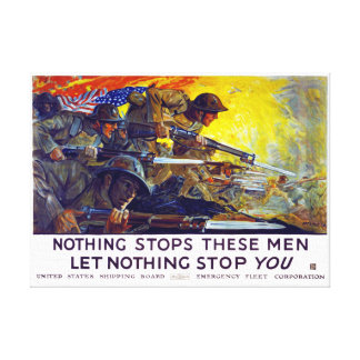 Nothing stops these men, let nothing stop you canvas print