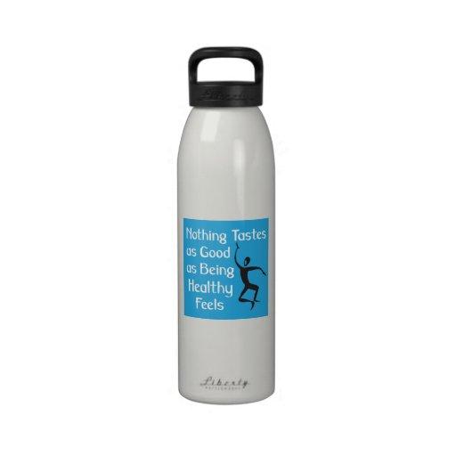 Nothing Tastes as Good As Being Healthy Feels Reusable Water Bottle