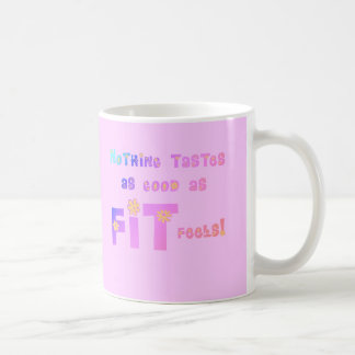 Nothing Tastes as Good as FIT Feels! Coffee Mug