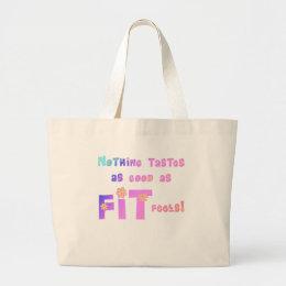 Nothing Tastes as Good as FIT Feels! Large Tote Bag