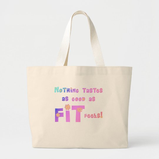 Nothing Tastes as Good as FIT Feels! Large Tote Bag