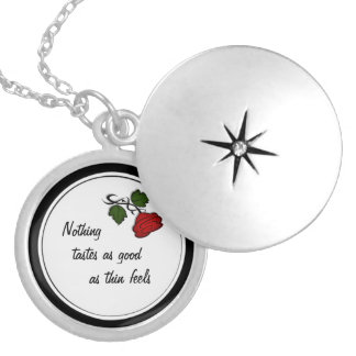 Nothing Tastes as Good as Thin Feels Locket Pendant
