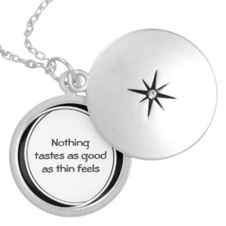 Nothing Tastes as Good as Thin Feels Locket