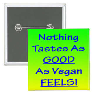 Nothing Tastes As Good Green/Blue Square Badge Button
