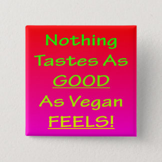 Nothing Tastes As Good Pink/Green Square Badge Button