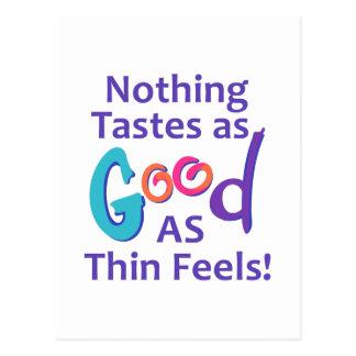 NOTHING TASTES  AS GOOD POSTCARD