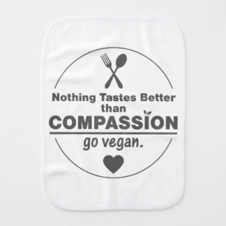 Nothing Tastes Better Than Compassion Go Vegan Burp Cloth
