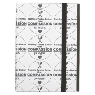 Nothing Tastes Better Than Compassion Go Vegan iPad Air Covers
