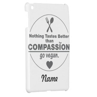 Nothing Tastes Better Than Compassion Go Vegan Cover For The iPad Mini
