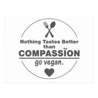 Nothing Tastes Better Than Compassion Go Vegan Postcard