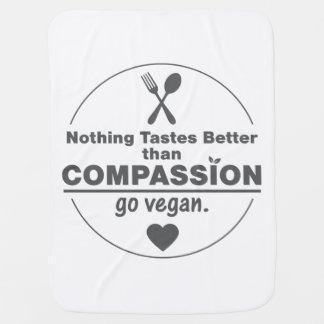 Nothing Tastes Better Than Compassion Go Vegan Receiving Blanket