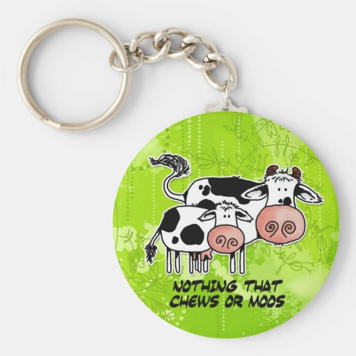 nothing that chews or moos key chain