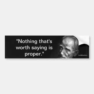 """""""Nothing That's Worth Saying"""" Shaw Bumper Sticker"""
