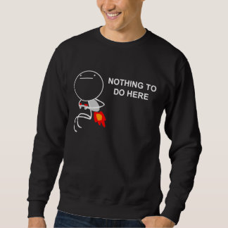 Nothing To Do Here - 2-sided Black Sweatshirt