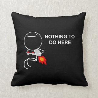 Nothing To Do Here - Back Pillow