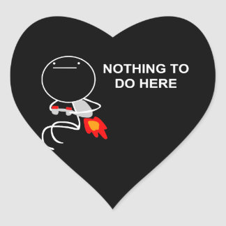 Nothing To Do Here - Heart Black Stickers
